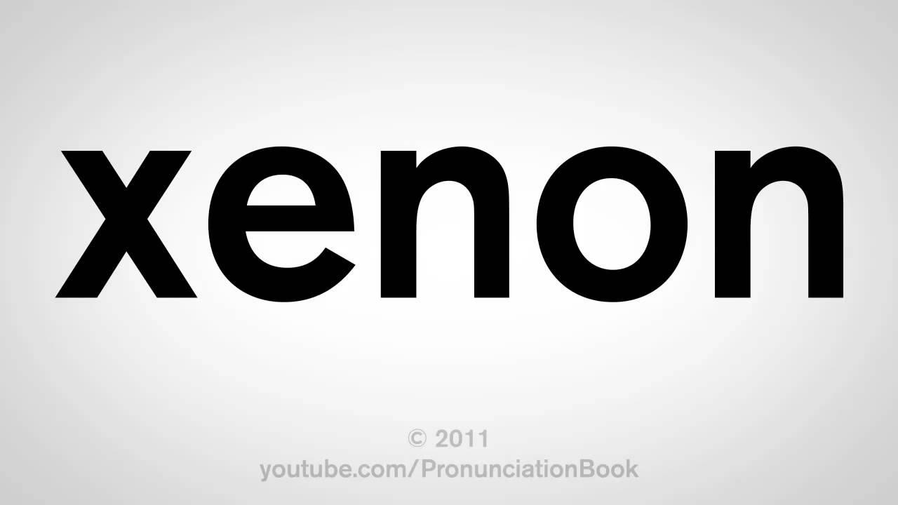 how to pronounce xenon