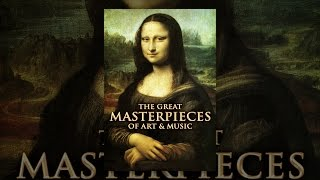 The Great Masterpieces of Art & Music