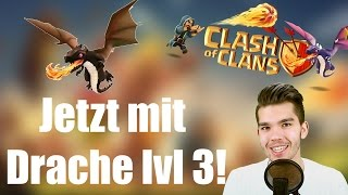 CLASH OF CLANS: Jetzt mit Drache lvl 3! ✭ Let's Play Clash of Clans [Deutsch/German HD]