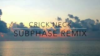 Sean Paul - Crick Neck ft. Chi Ching Ching (Subphase Remix)
