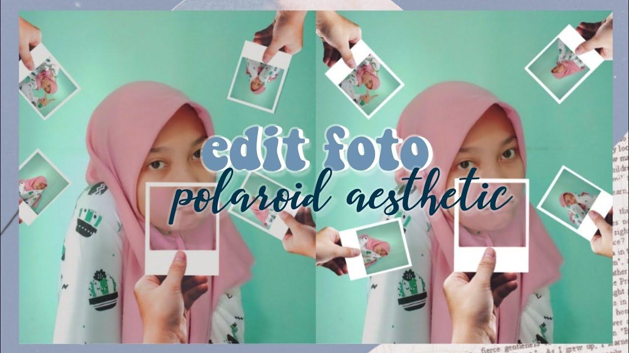 Tutorial Edit Foto Polaroid Aesthetic Ala Selebgram Picsart Youtube