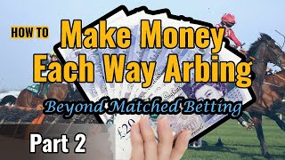 Each Way Arbing Part 2: How to Place & Lay an Each Way Value B…