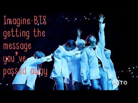 Imagine BTS Finding Out You`ve Passed Away