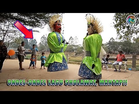 Ondel Ondel Lagu SHOLAWAT, Mantep BanGet!!