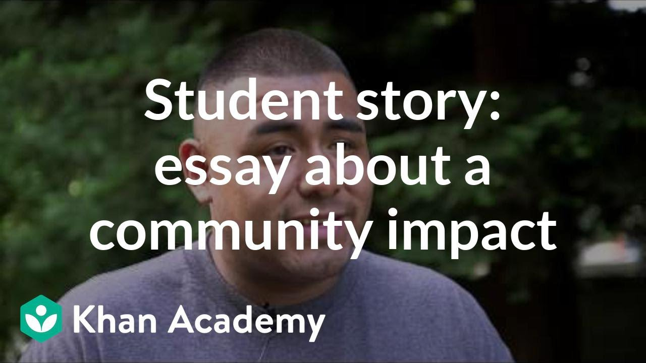 student story admissions essay about community impact video  are you a student or a teacher