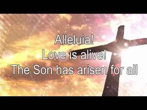 Alleluia! Love is Alive lyrics