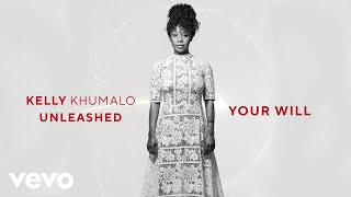 Kelly Khumalo - Your Will (Audio)