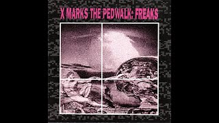 X Marks The Pedwalk – Freaks [1991]