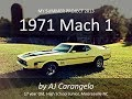 1971 Mach 1 Mustang - Summer Project 2013 - H.S. Junior - AJ Carangelo - 1971Mach1.com