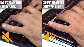 SOUND TEST: HyperX Alloy Elite Cherry MX Red & Corsair Strafe RGB Cherry MX Silent