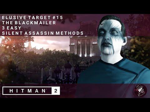 HITMAN 2   Elusive Target #15   The Blackmailer   3 Easy Silent Assassin Methods   Walkthrough