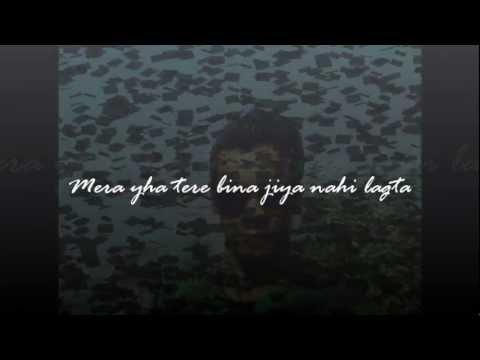 Mera yha tere bina jiya nahi lagta ( keep Rocking ) 2012