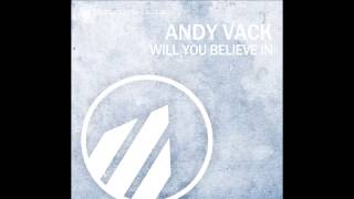 Andy Vack - Will You Believe In (Original Mix)