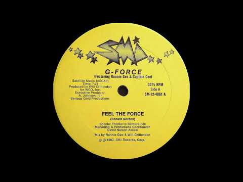 G-Force Featuring Ronnie Gee & Captain Cee - Feel The Force ( Satellite Music International 1983 )