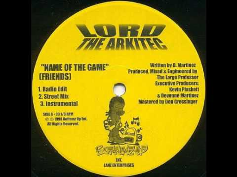 Lord the Arkitec - Name of the Game (Friends) (prod. Large Professor)