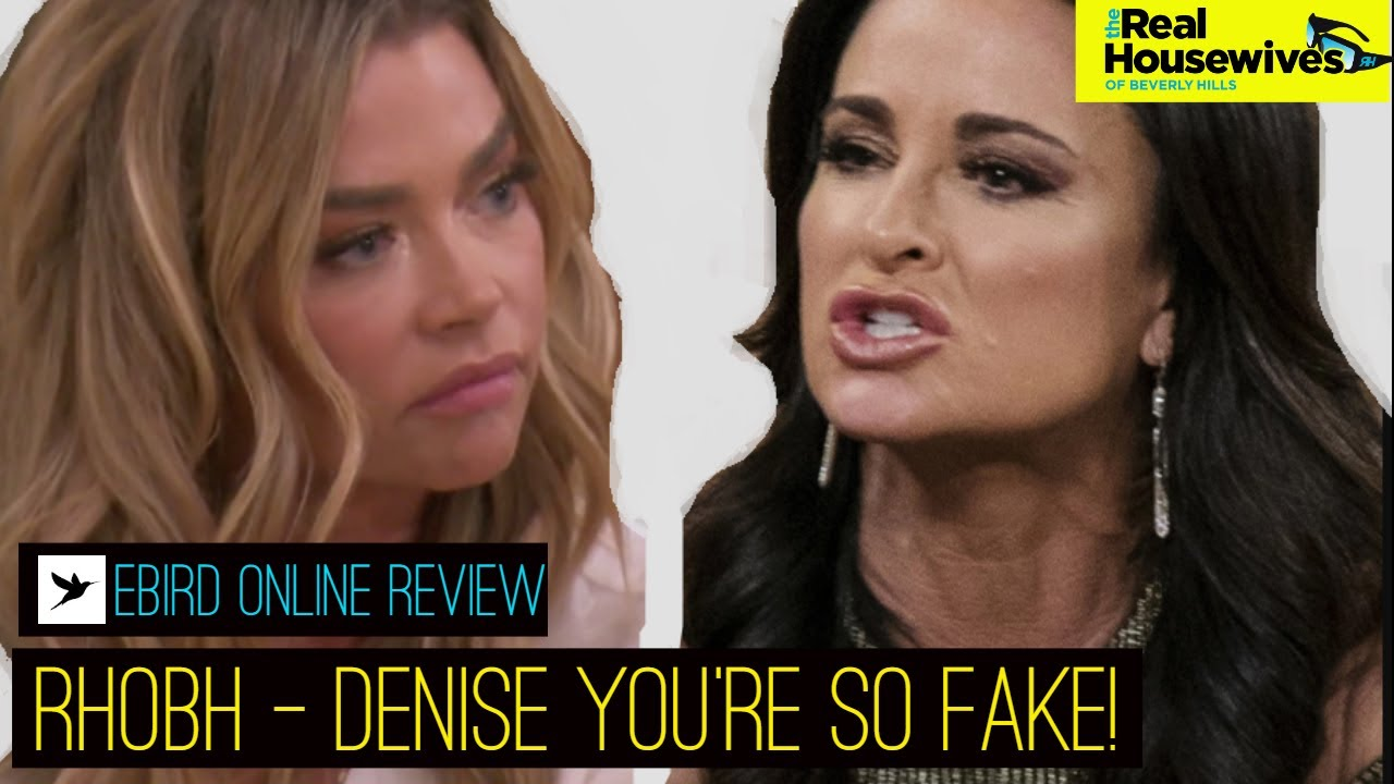 Real Housewives of Beverly Hills- RHOBH - DENISE YOU'RE FAKE AF!- Ebird Online Review