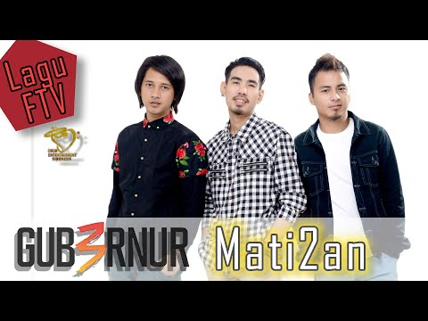 Gub3rnur Band - Mati2an - Official Music Video  Lagu FTV