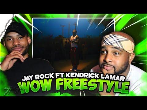 Jay Rock - WOW Freestyle (Feat. Kendrick Lamar) | REACTION |