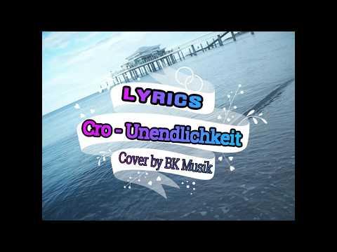 Cro - Unendlichkeit / Lyrics/ Cover by BK Musik