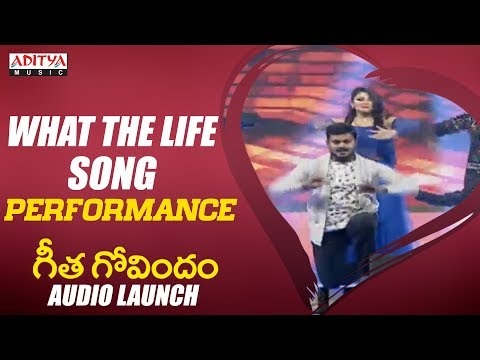 What The Life Song Performance @ Geetha Govindam Audio Launch
