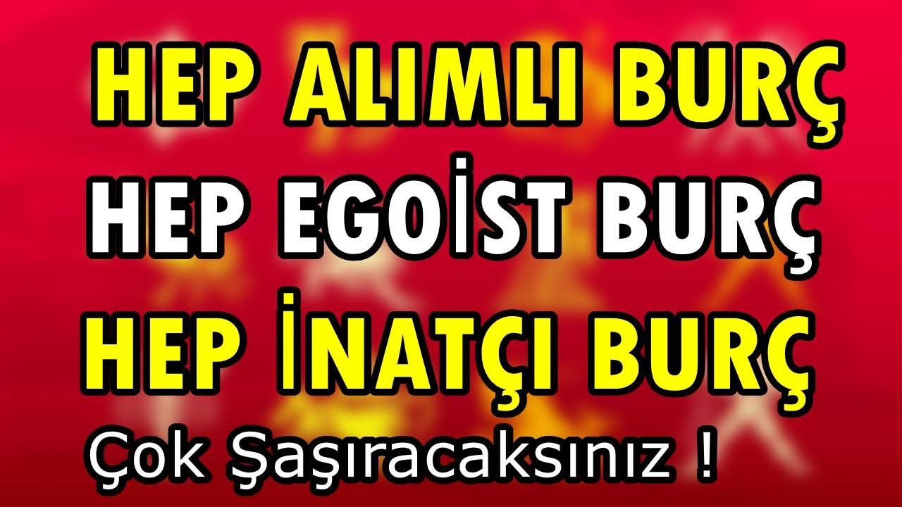 BURÇLARIN HEP 'LERİ !!! 2020 BURÇLARIN ÖZELLİKLERİ ENLERİ