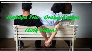 Gambar cover Nabasa Trio - Orang Ketiga ( Lirik Video )