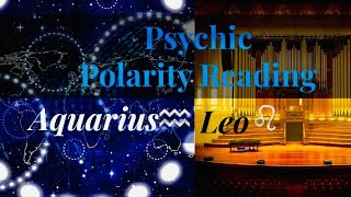 Psychic Polarity Reading Aquarius ♒️ & Leo ♌️ Journey~Phases