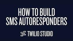 How to Build SMS Autoresponders in Twilio Studio