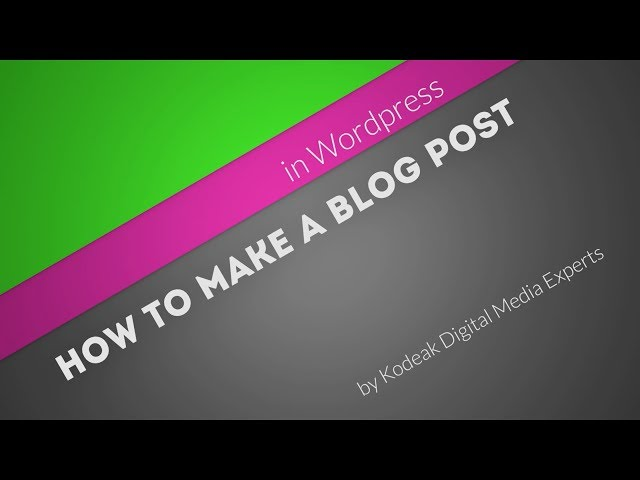 How to make a blog post in Wordpress - The content