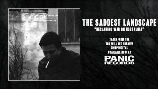 The Saddest Landscape - Declaring War On Nastalgia