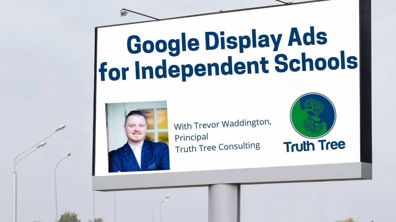 Google Display Ads for Independent Schools
