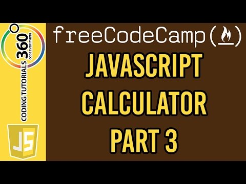 Build A JavaScript Calculator Part 3: Free Code Camp Advanced Front End Projects