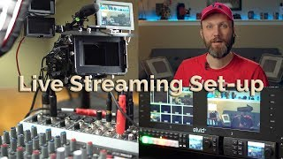 Multi-cam Live Streaming - Tutorial and Pro Gear Set-up