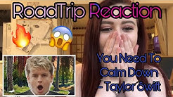 RoadTrip Reaction    Taylor Swift - You Need To Calm Down