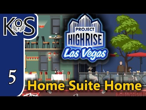 Project Highrise LAS VEGAS DLC! Home Suite Home Ep 5: Expanding Room Selection - Let's Play Scenario