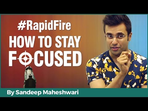 How to Stay Focused? By Sandeep Maheshwari I Hindi