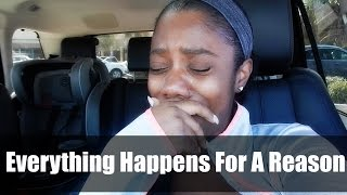 Video EVERYTHING HAPPENS FOR A REASON ** Good or Bad **   VLOG download MP3, 3GP, MP4, WEBM, AVI, FLV Agustus 2017