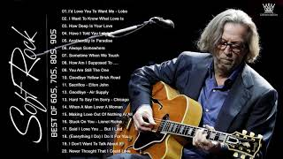 Eric Clapton,Lobo, Chicago, Rod Stewart, Air Supply, Michael Bolton, Bee Gees - Best Soft Rock Songs