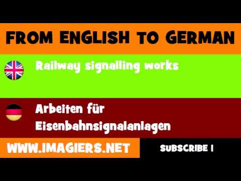 FROM ENGLISH TO GERMAN = Railway signalling works