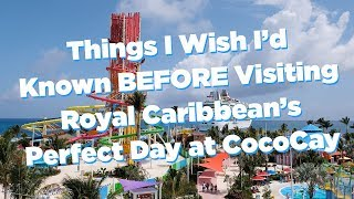 Royal Caribbean: Things I'd Wish I'd Known Before Visiting Perfect Day at CocoCay