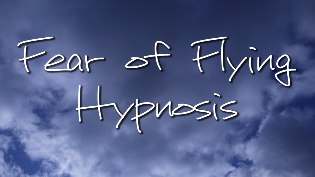 Fear of flying hypnotherapy - Best Hypnosis Scripts