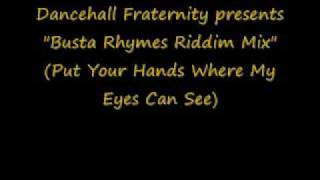 Busta Rhymes Riddim Mix (Put Your Hands Where My Eyes Can See)