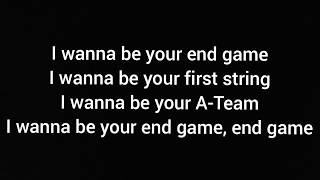 Taylor Swift - End Game (Lyrics) ft. Ed Sheeran & Future