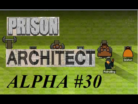 BADASS WORKOUT! Let's play: Prison Architect Alpha 30