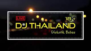 DJ THAILAND 2019 Kusus dewasa (diskotik bebas)