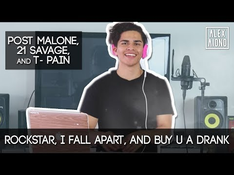 Rockstar I Fall Apart and Buy U a Drank by Post Malone 21 Savage and T- Pain  Alex Aiono Mashup