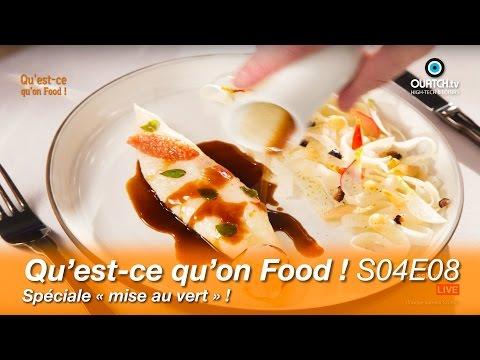 Qu'est ce qu'on Food ! S04E08 : Speciale «mise au vert » !