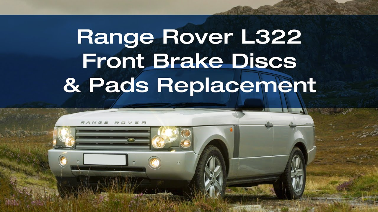 hight resolution of replacing the front brake pads discs and pad wear sensor on a range rover l322