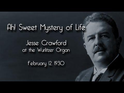 Jesse Crawford - Ah! Sweet Mystery of Life (1930)
