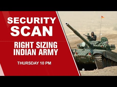Promo- Security Scan : Right Sizing Indian Army   Thursday 10 pm